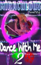 Miraculous: Dance With Me 2 by PannaMotyl