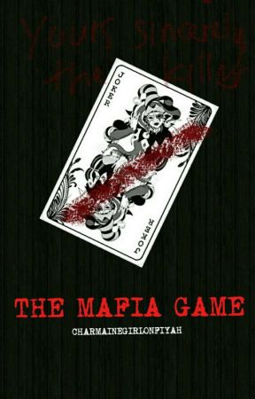 The Mafia Game (Completed) by CharmaineGirlOnFiyah
