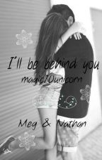 I'll be behind you || Megan Walker by magic10unicorn