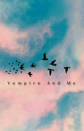 Vampire And Me