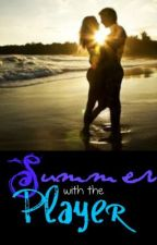 Summer With the Player by SummerZe