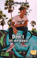 Don't let me down - Cameron Dallas Fanfiction by magdatunde