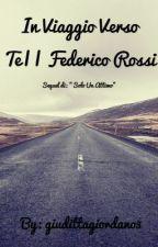 In Viaggio Verso Te||Federico Rossi by giudittagiordano3