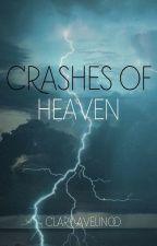 Crashes Of Heaven (Concluída) by ClaraAvelino