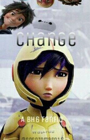 Change [A BH6 Fanfic] by GogoTomago15