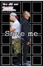 Save me... | Joshler// discontinued  by band_trash_af