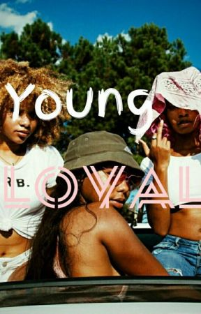 Young And Loyal by Brownie-Babi