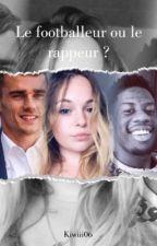 Le footballeur ou le rappeur ? by Kiwiii06