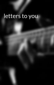 letters to you by 20bookworm13