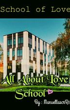 School of Love by ManuellascrR04