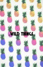.Wild Things. by 1DSwizzle