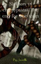 Slashers vs creepypastas:The end for one team by Javielllk