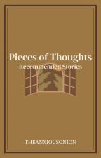 Thoughts & Pieces (Recommended Stories) by annsensei