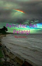 Petrichor dan Pelangi by chocotae_
