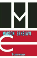 magcon sex slave  by graybob_SquarePants
