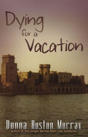 Dying for a Vacation by donnahmurray