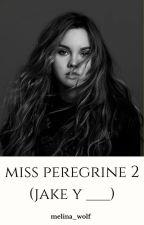 miss peregrine 2 (jake y tu) by melina_wolf