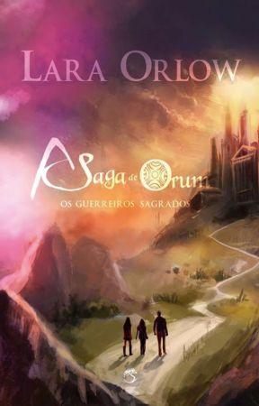 A Saga de Orum - Os Guerreiros Sagrados by LaraOrlow
