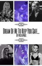 Dream of me to keep you safe (PVRIS fanfic) by pvstelpvris