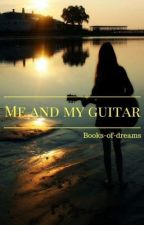 Me and my guitar by Books-of-dreams