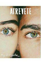 Atrévete by Itsgade_