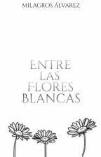 Entre Las Flores Blancas by -Milu-Chan-