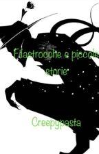 Filastrocche E Piccole Storie/ Creepypasta by Mr_Slendy