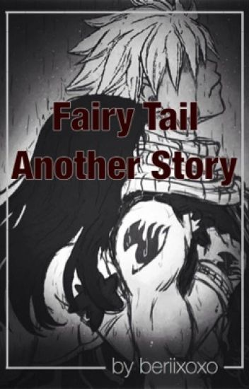 Fairy Tail  -  Another Story