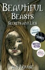 Beautiful Beasts: Secrets and Lies by Dorklet
