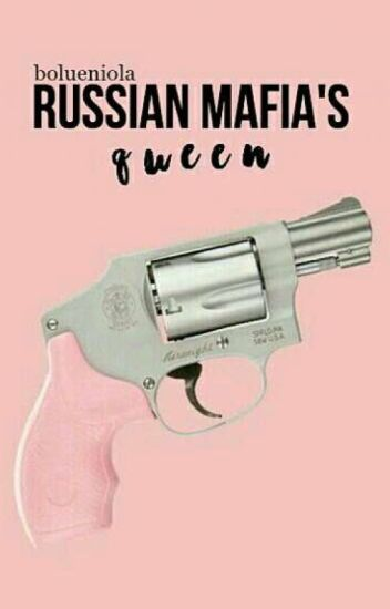 The Russian Mafia's Queen.