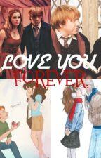 LOVE YOU FOREVER by HarryAndGinny7