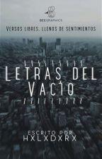 Letras del Vacío.   by Hxlxdxrx