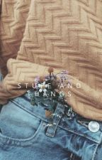 Stuff and Thangs • rant book by ruxedblood