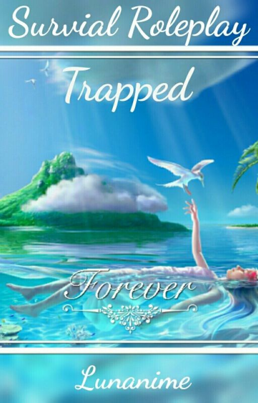 Island Survival Roleplay: Forever Trapped by Lunanime