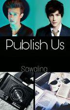 Publish Us [ЗАМОРОЖЕНО] by Sawalina