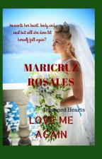 LOVE ME AGAIN (destined hearts) COMPLETED by maricruzr99