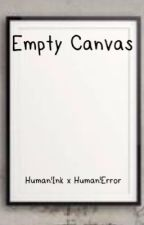 Empty Canvas [Human!Ink x Human!Error] by Sn0wdin