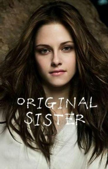 Original Sister (Vampire Diaries x Twilight)
