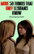 Още 50 Неща, Които Само Лесбийките Знаят by FreeCandyEveryDay