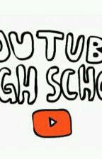 YouTube highschool(multiple youtubers x reader)  by trashcannnnn