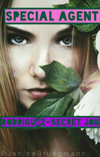 Special Agent Rodriguéz-Secret Job * Abgeschlossen*