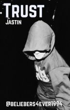 Trust | Jastin | by beliebers4ever1994