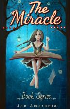 Book Series : The Miracle! by JanAmaranta