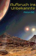 Aufbruch ins Unbekannte by Aslon92