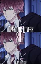 Diabolik Lovers Shit© by INSIDE_MY_BEAST