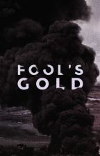 Fool's Gold by heliodor