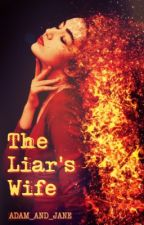 The Liar's Wife (Adam Levine Dark Romance) by adam_and_jane