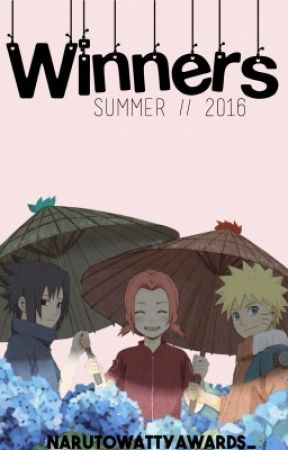 Winners || 2016 Summer Awards! || by NarutoWattyAwards_