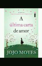 A última carta de amor. by CamilaSilva074462