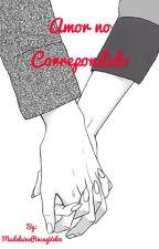 Amor no correspondido by MadelainePincayVeloz